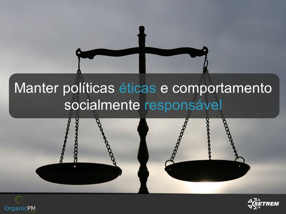 Manter políticas éticas e comportamento socialmente responsável