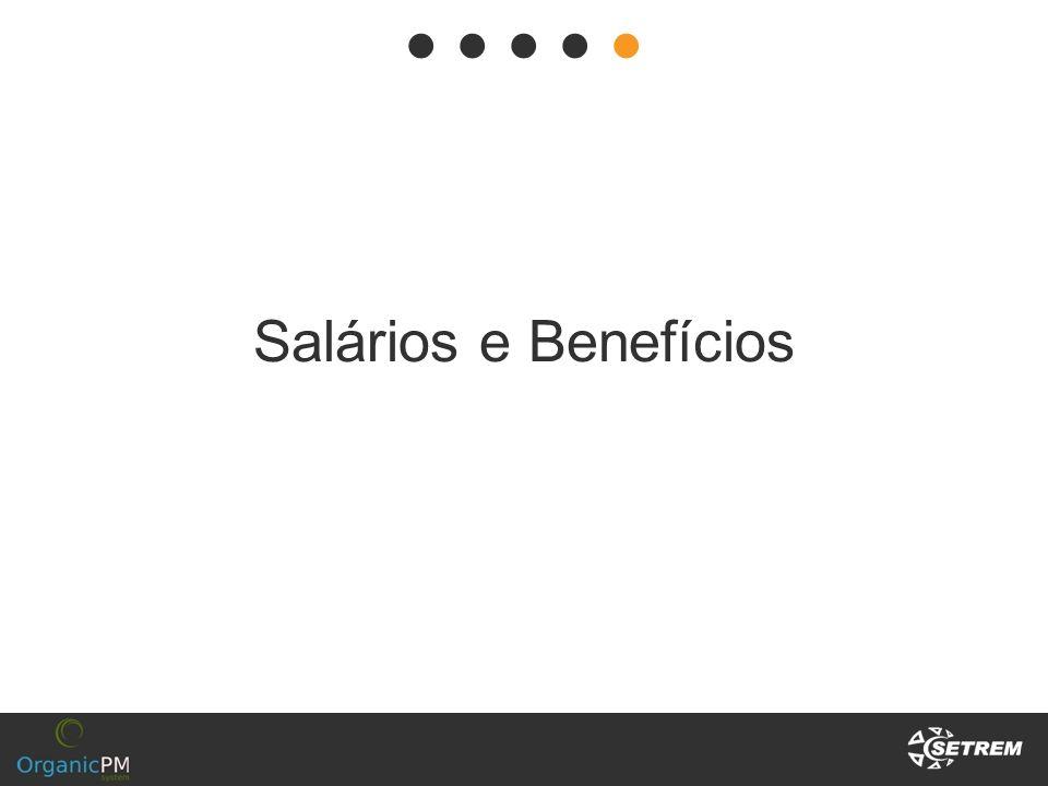 ● ● ● ● ● Salários e Benefícios