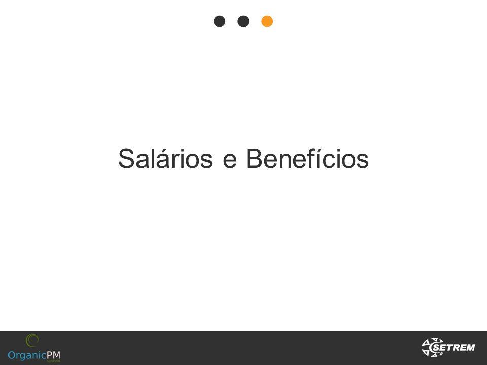 ● ● ● Salários e Benefícios