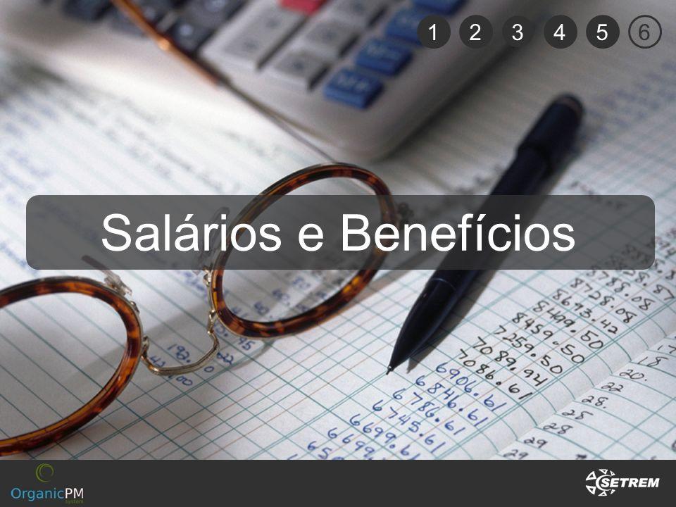 1 2 3 4 5 6 Salários e Benefícios