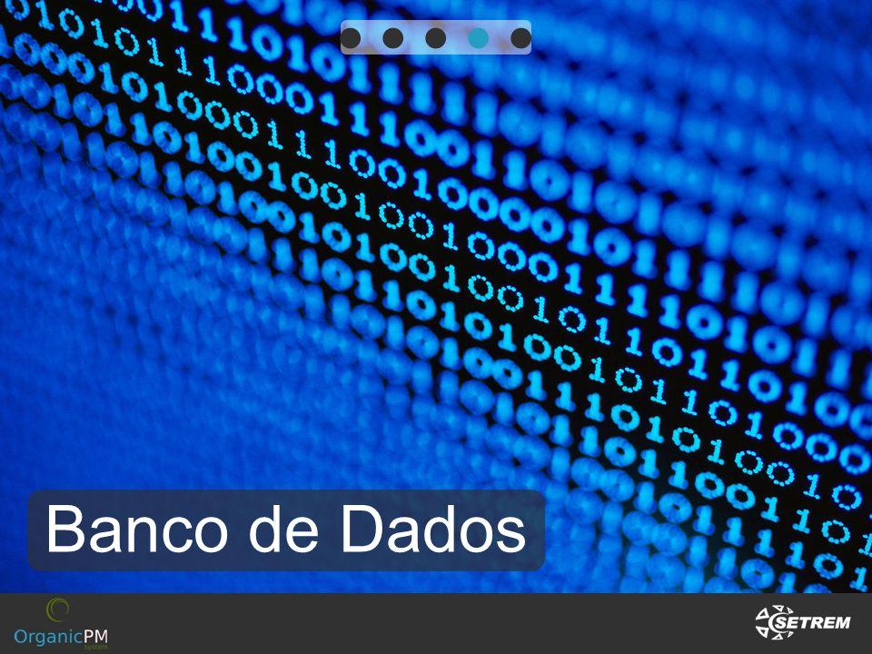 ● ● ● ● ● Banco de Dados