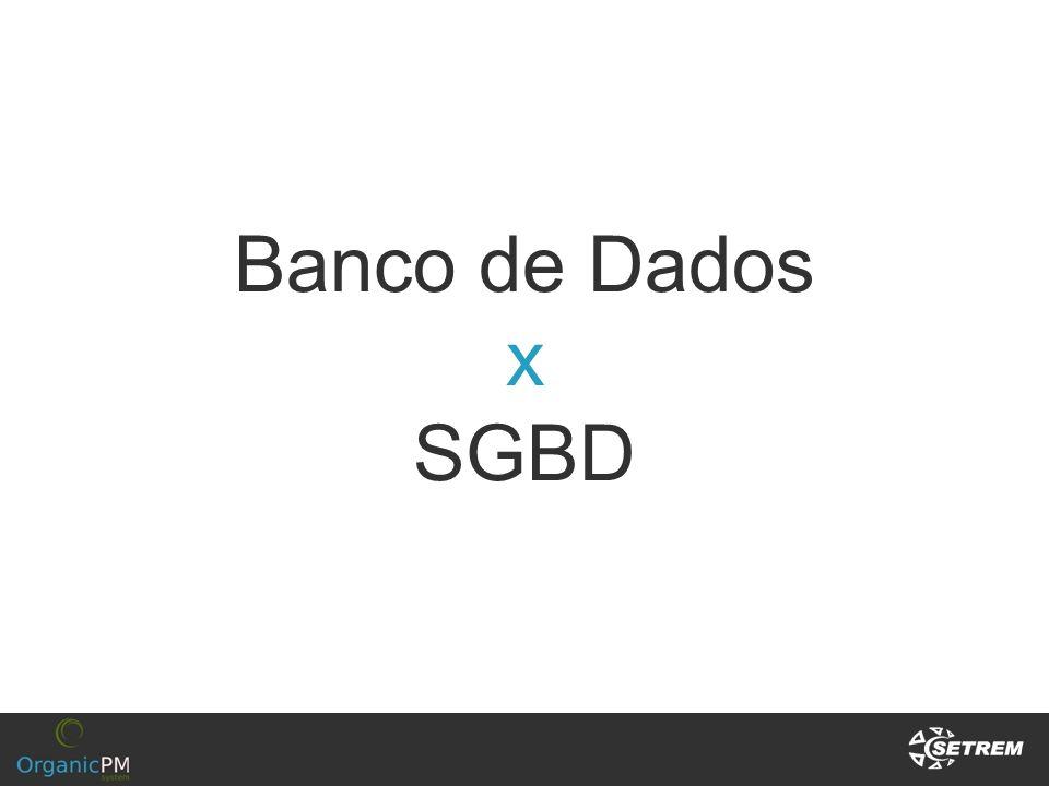 Banco de Dados x SGBD