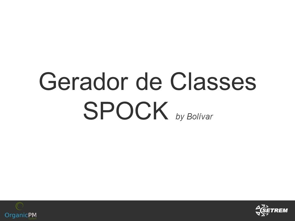 Gerador de Classes SPOCK by Bolívar
