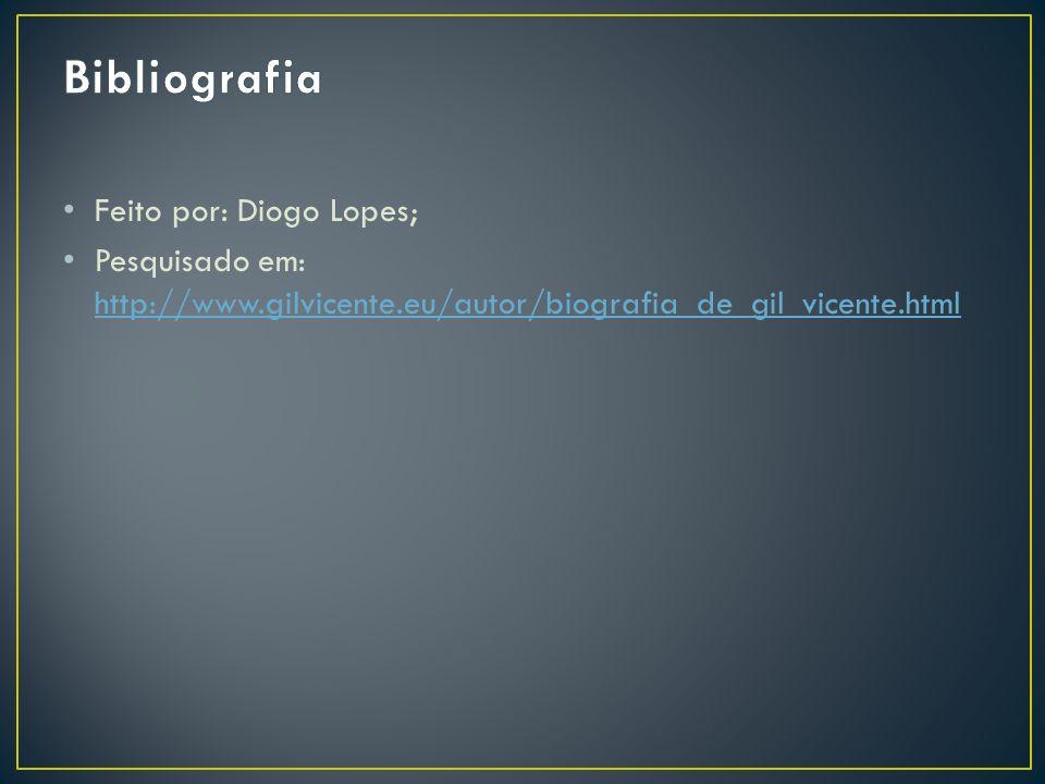 Bibliografia Feito por: Diogo Lopes;