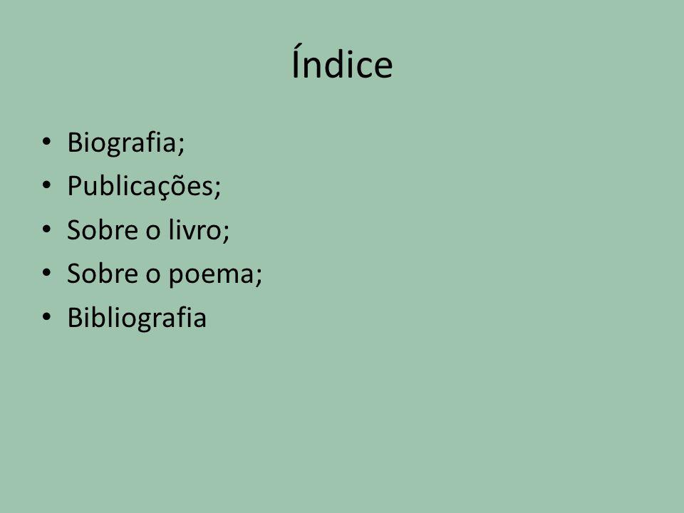 Índice Biografia; Publicações; Sobre o livro; Sobre o poema;