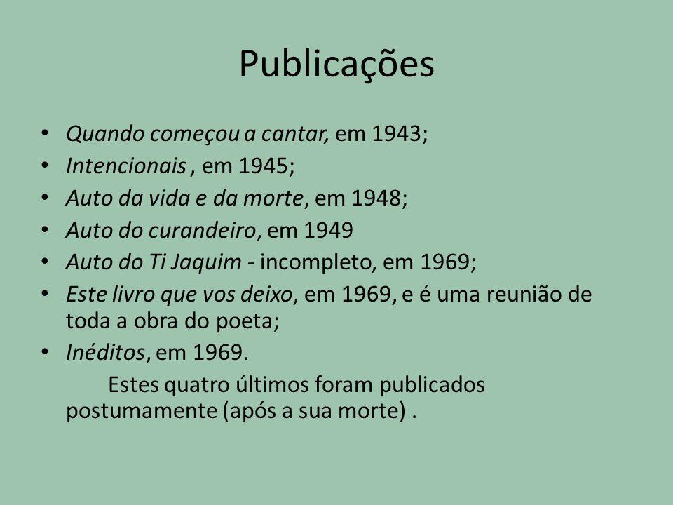 Publicações Quando começou a cantar, em 1943; Intencionais , em 1945;