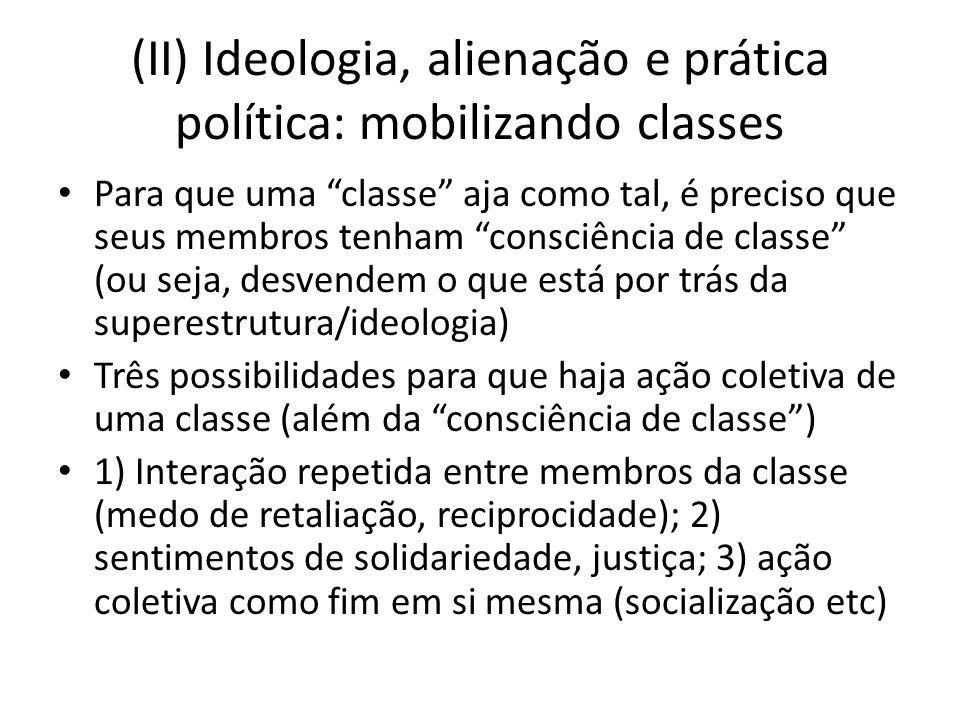 (II) Ideologia, alienação e prática política: mobilizando classes