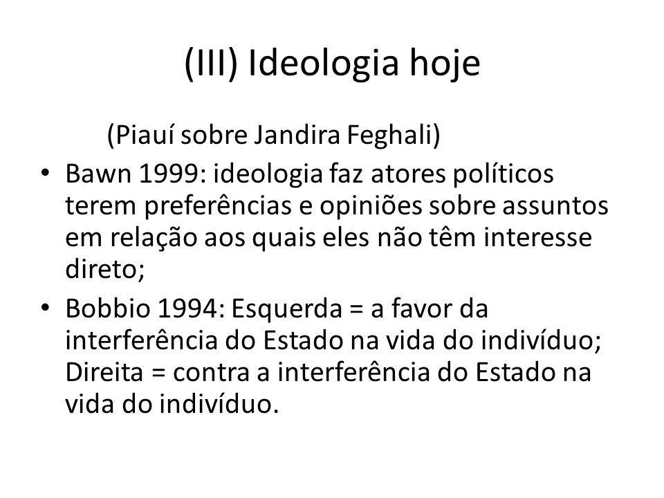 (III) Ideologia hoje (Piauí sobre Jandira Feghali)