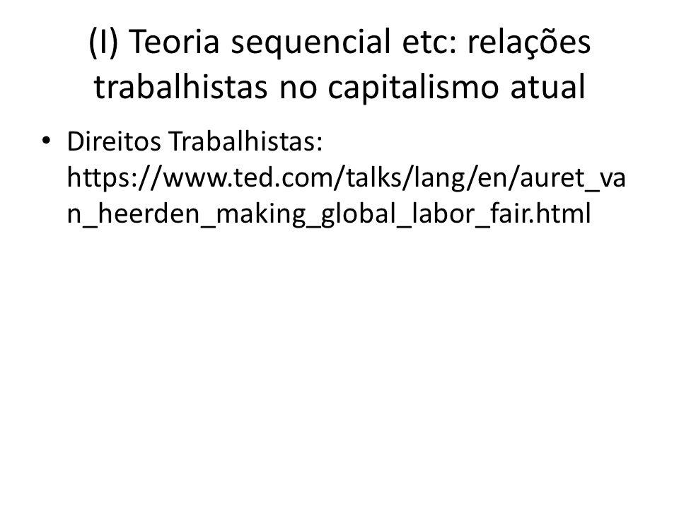 (I) Teoria sequencial etc: relações trabalhistas no capitalismo atual
