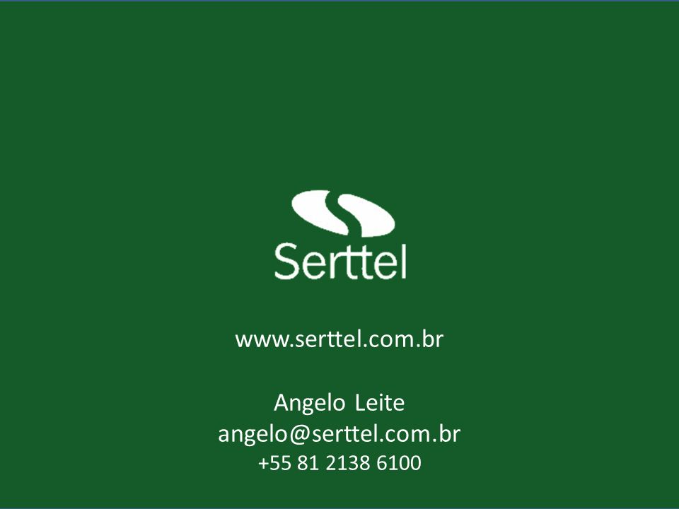 www.serttel.com.br Angelo Leite angelo@serttel.com.br +55 81 2138 6100