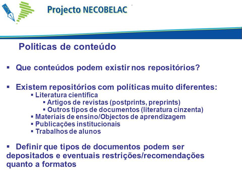 Politicas de conteúdo Que conteúdos podem existir nos repositórios