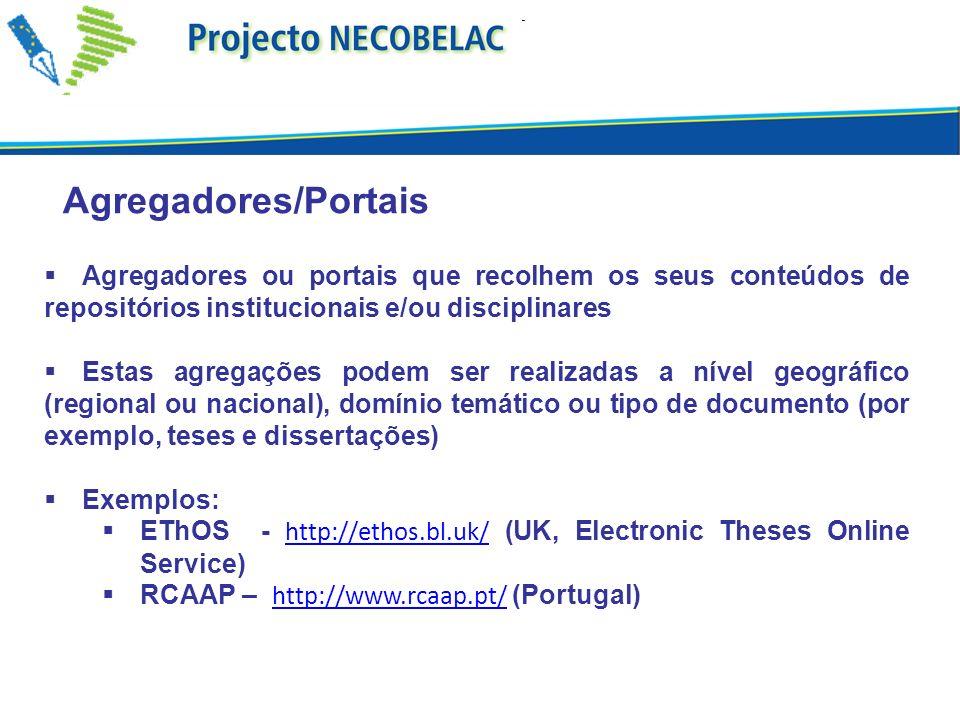 Agregadores/Portais Agregadores ou portais que recolhem os seus conteúdos de repositórios institucionais e/ou disciplinares.