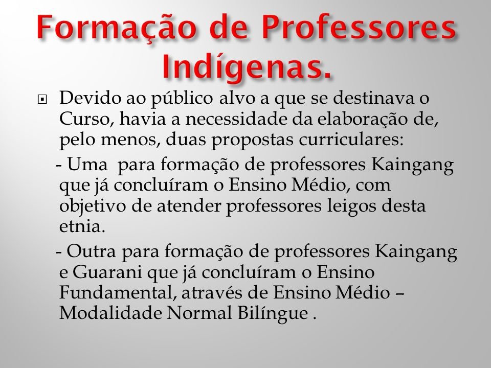 Formação de Professores Indígenas.