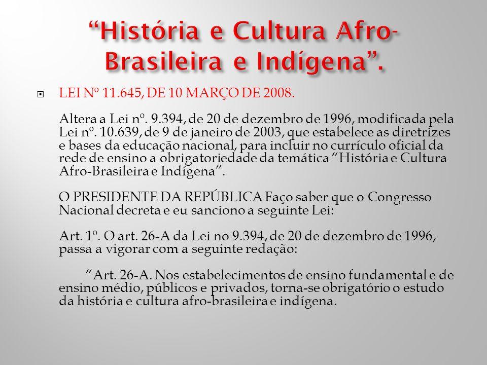 História e Cultura Afro-Brasileira e Indígena .