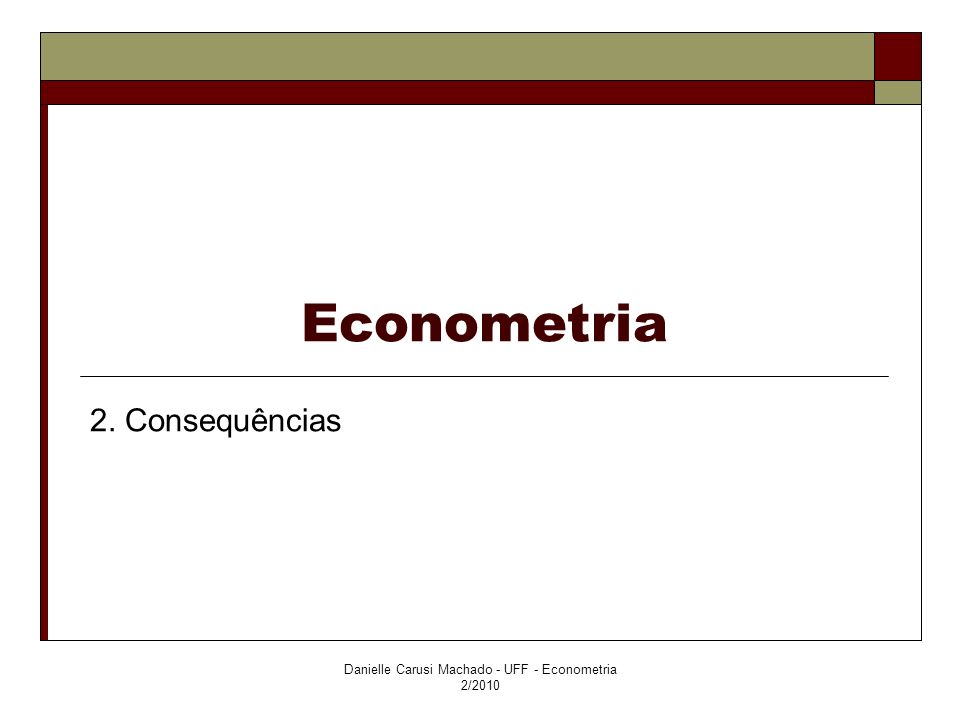 Danielle Carusi Machado - UFF - Econometria 2/2010