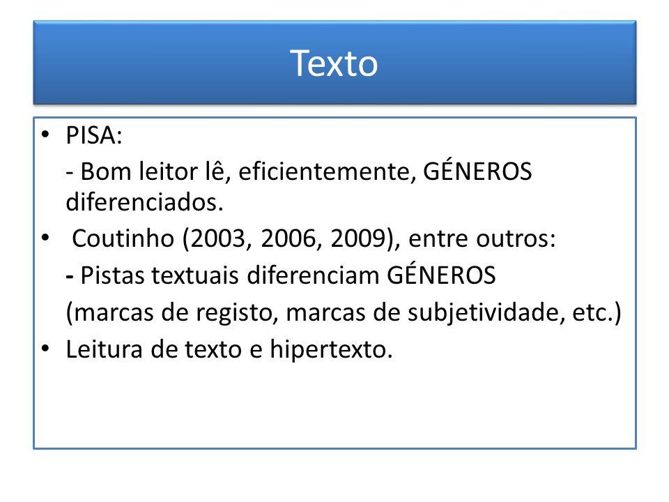 Texto PISA: - Bom leitor lê, eficientemente, GÉNEROS diferenciados.