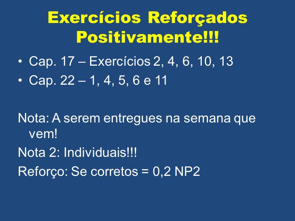 Exercícios Reforçados Positivamente!!!