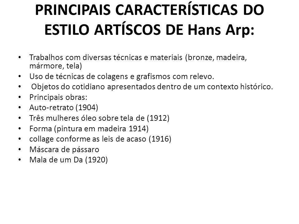 PRINCIPAIS CARACTERÍSTICAS DO ESTILO ARTÍSCOS DE Hans Arp: