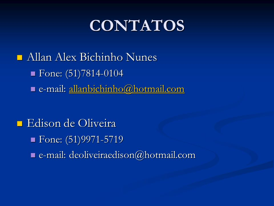 CONTATOS Allan Alex Bichinho Nunes Edison de Oliveira