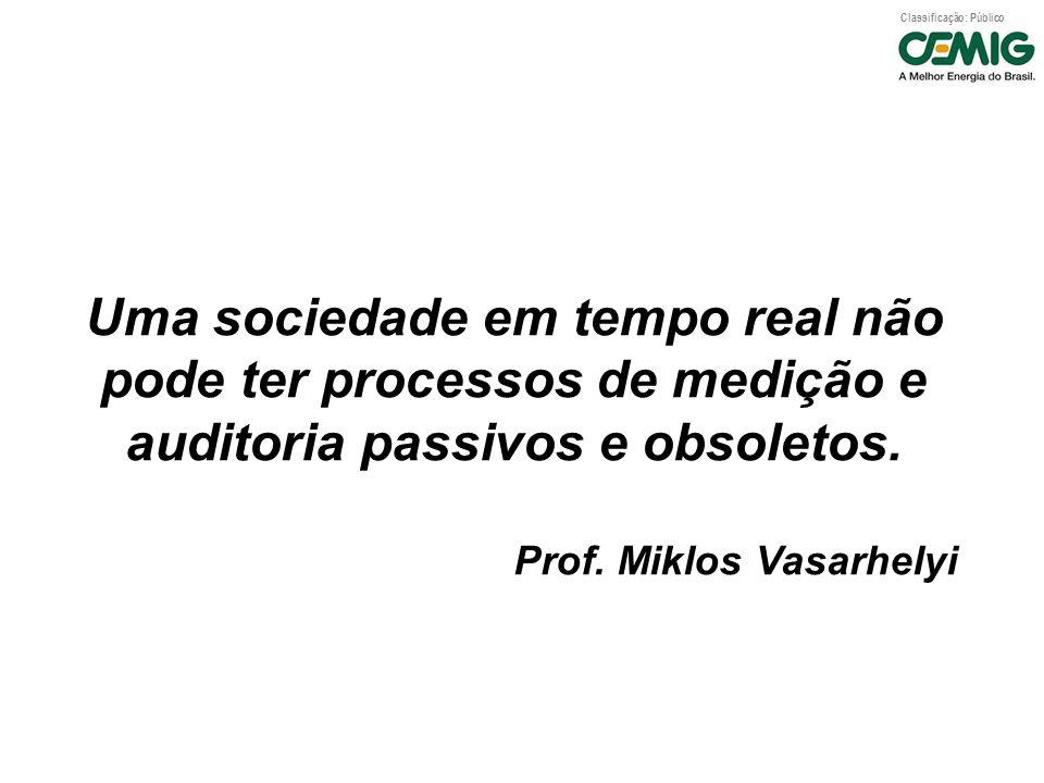 Uma sociedade em tempo real não pode ter processos de medição e auditoria passivos e obsoletos.