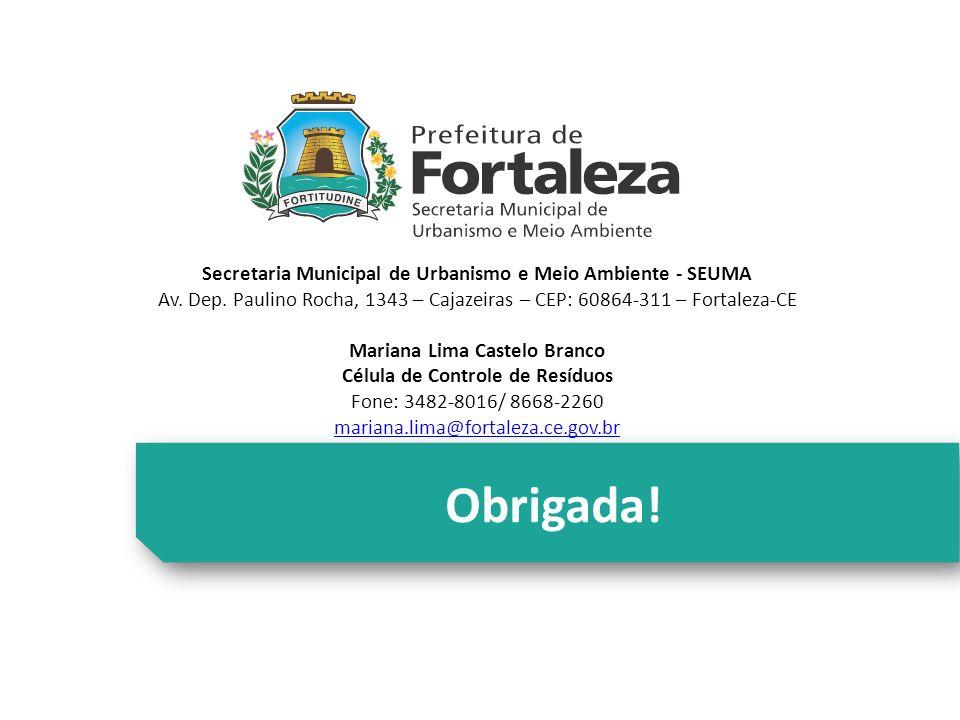 Obrigada! Secretaria Municipal de Urbanismo e Meio Ambiente - SEUMA