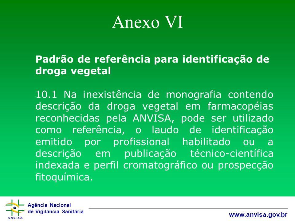 Anexo VI Padrão de referência para identificação de droga vegetal