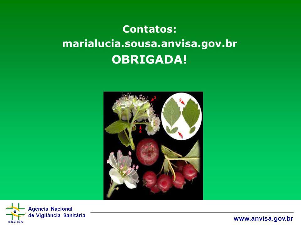 Contatos: marialucia.sousa.anvisa.gov.br OBRIGADA!