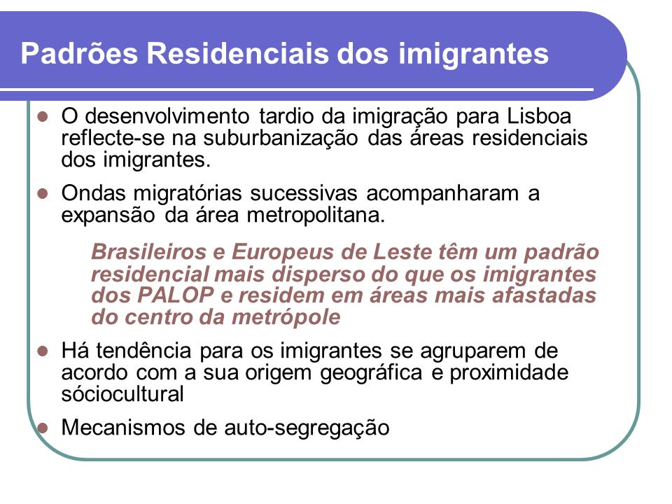 Padrões Residenciais dos imigrantes