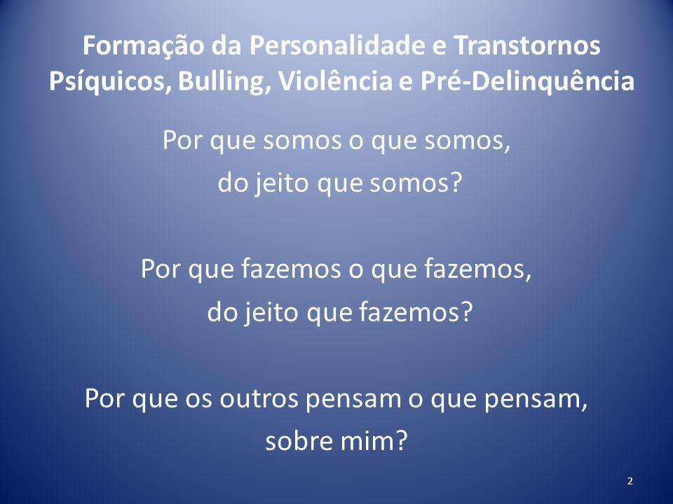 Formação da Personalidade e Transtornos Psíquicos, Bulling, Violência e Pré-Delinquência