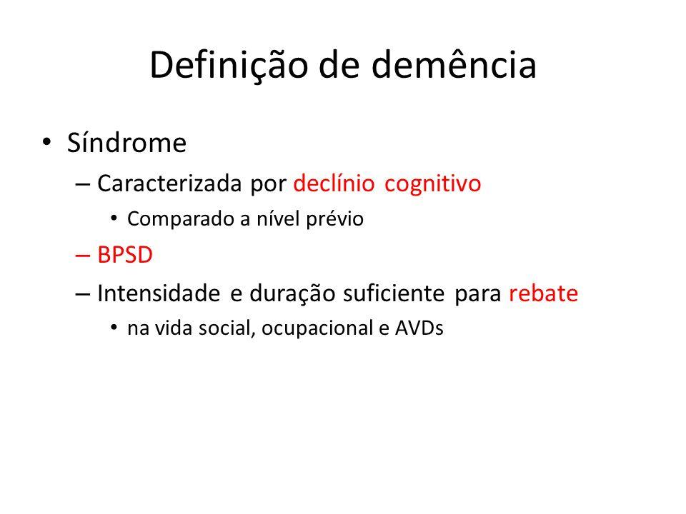 Definição de demência Síndrome Caracterizada por declínio cognitivo