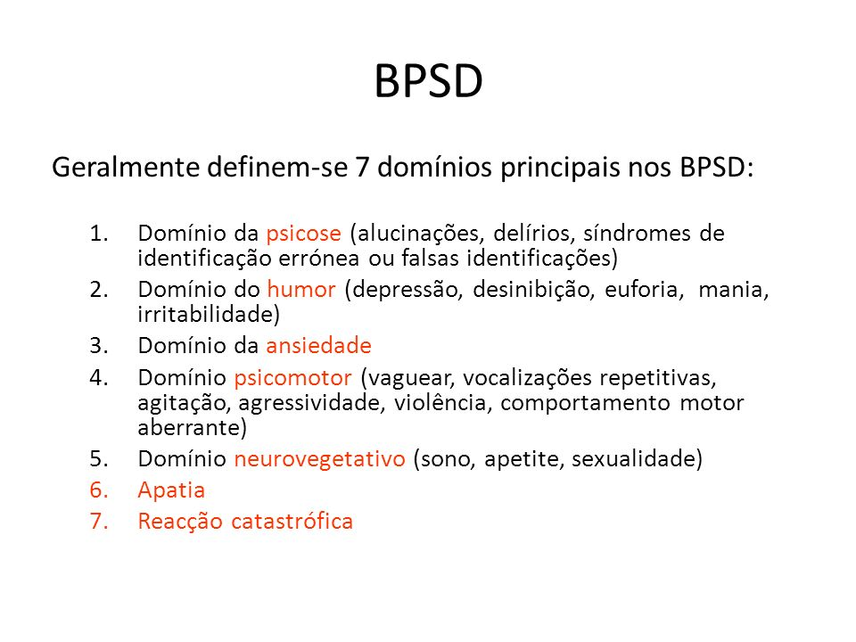 BPSD Geralmente definem-se 7 domínios principais nos BPSD: