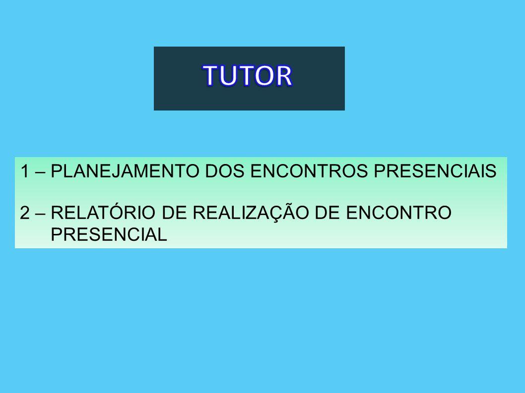 TUTOR 1 – PLANEJAMENTO DOS ENCONTROS PRESENCIAIS