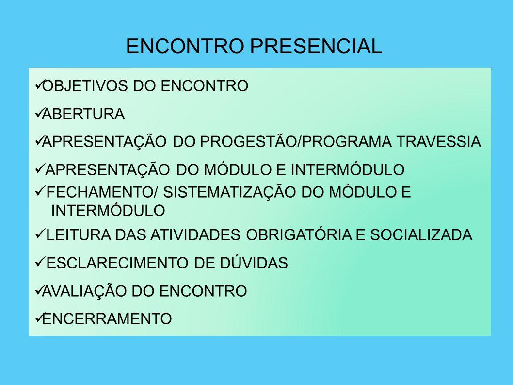 ENCONTRO PRESENCIAL OBJETIVOS DO ENCONTRO ABERTURA
