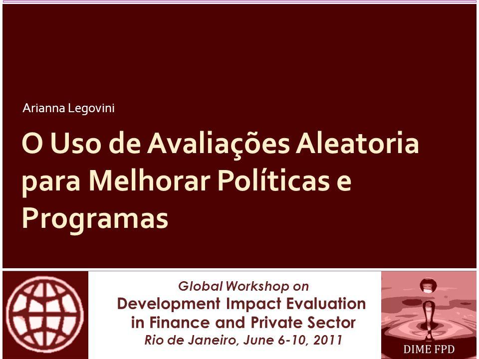 O Uso de Avaliações Aleatoria para Melhorar Políticas e Programas