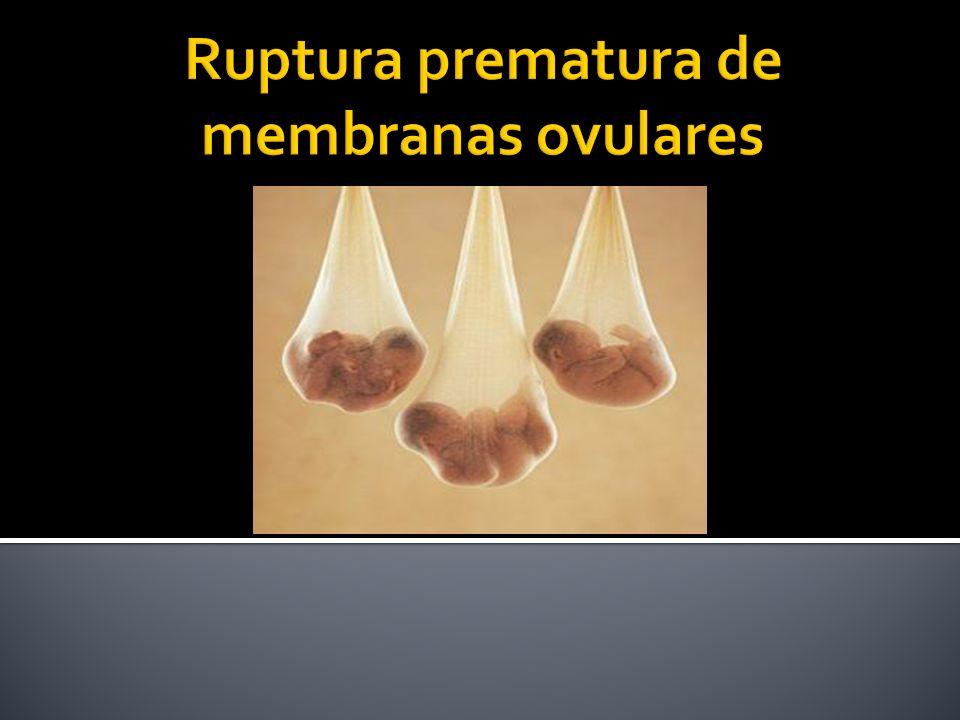 Ruptura prematura de membranas ovulares