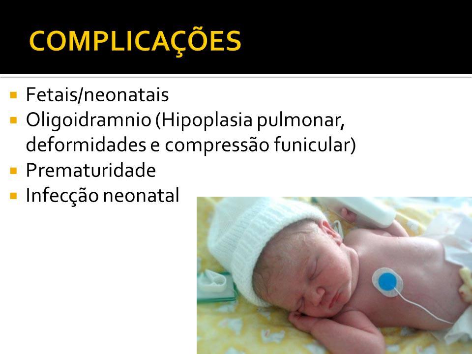 COMPLICAÇÕES Fetais/neonatais