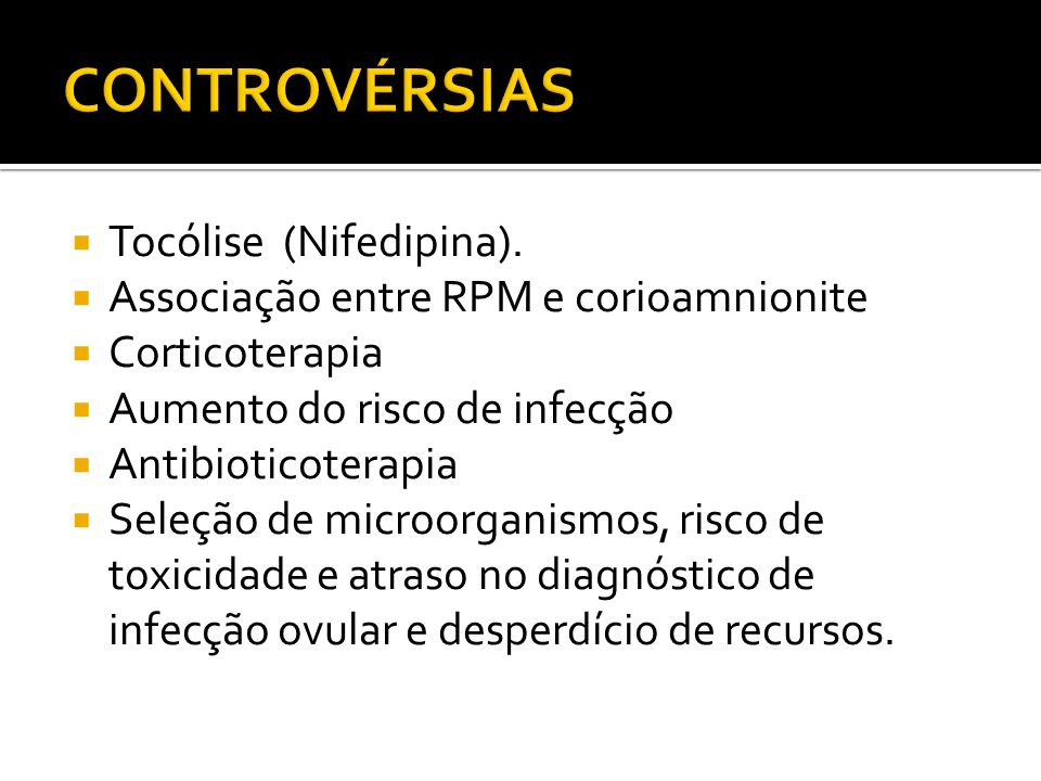 CONTROVÉRSIAS Tocólise (Nifedipina).