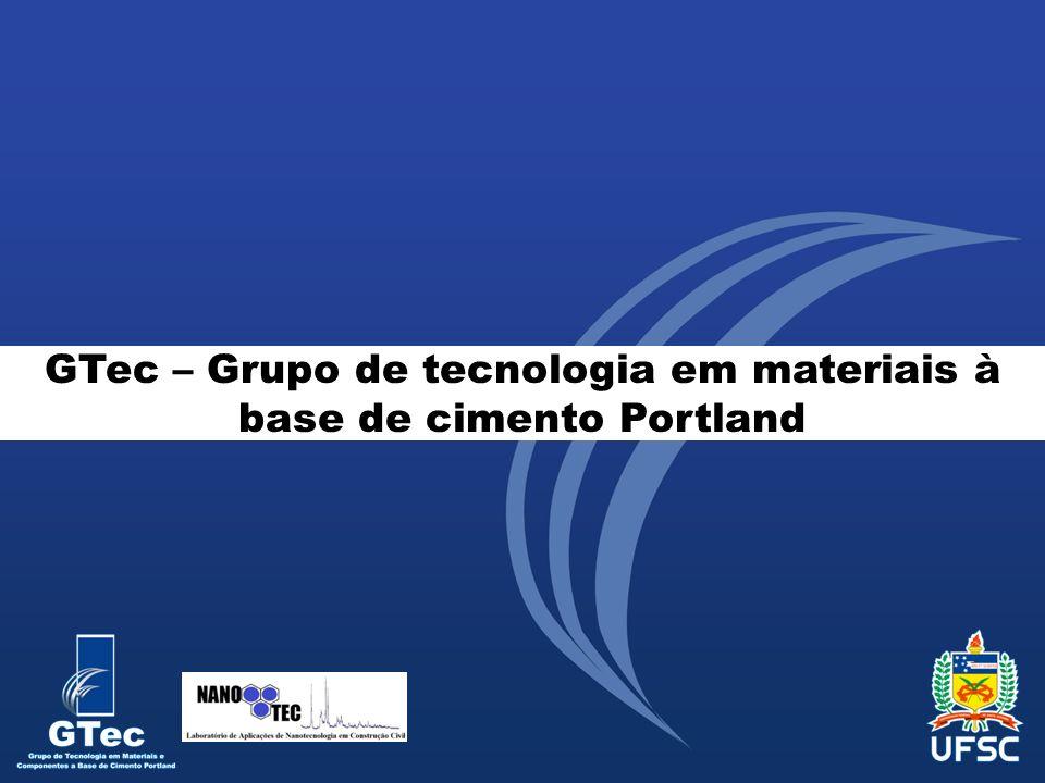 GTec – Grupo de tecnologia em materiais à base de cimento Portland