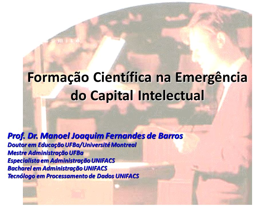 Formação Científica na Emergência do Capital Intelectual