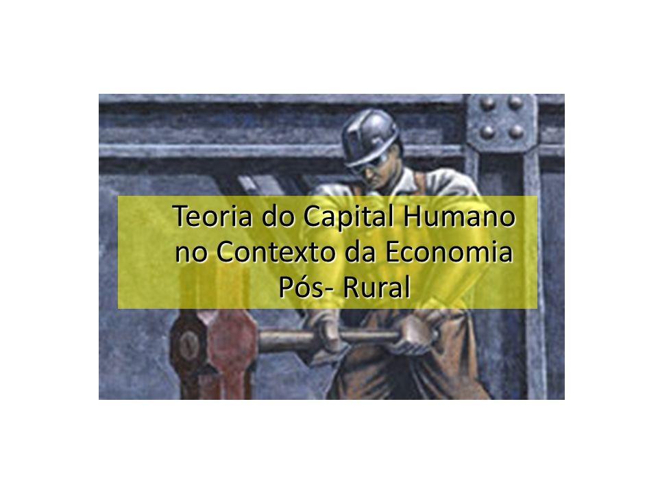 Teoria do Capital Humano no Contexto da Economia Pós- Rural