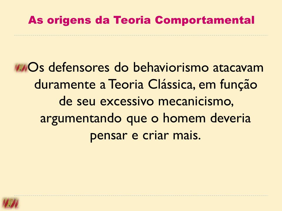 As origens da Teoria Comportamental