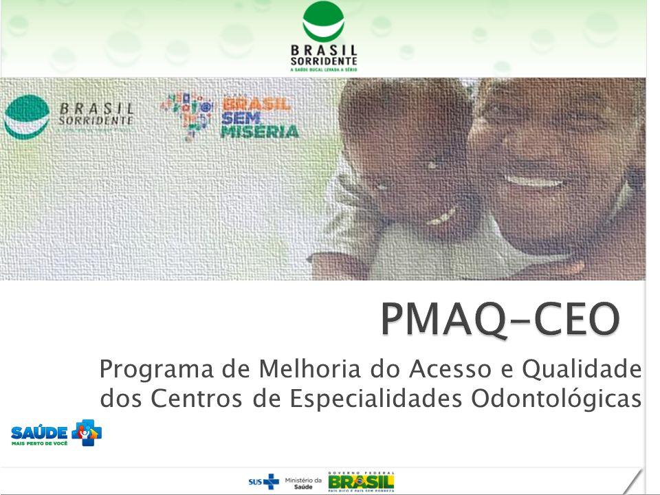 PMAQ-CEO Programa de Melhoria do Acesso e Qualidade dos Centros de Especialidades Odontológicas