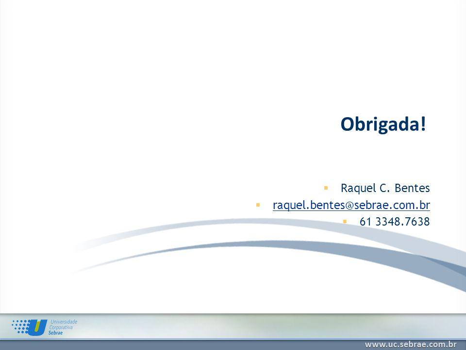Raquel C. Bentes raquel.bentes@sebrae.com.br 61 3348.7638