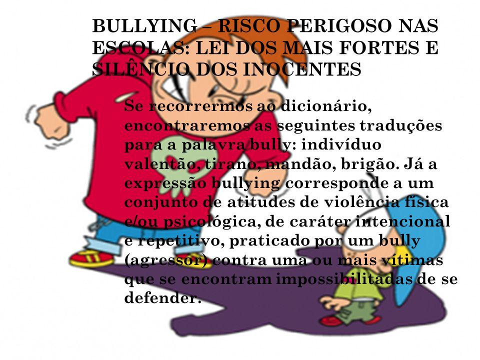 BULLYING – RISCO PERIGOSO NAS ESCOLAS: LEI DOS MAIS FORTES E SILÊNCIO DOS INOCENTES