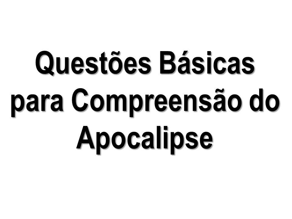 Questões Básicas para Compreensão do Apocalipse