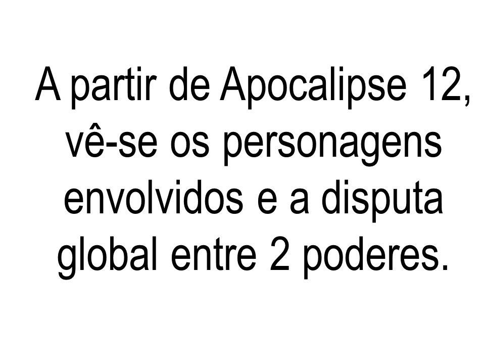 A partir de Apocalipse 12, vê-se os personagens envolvidos e a disputa global entre 2 poderes.