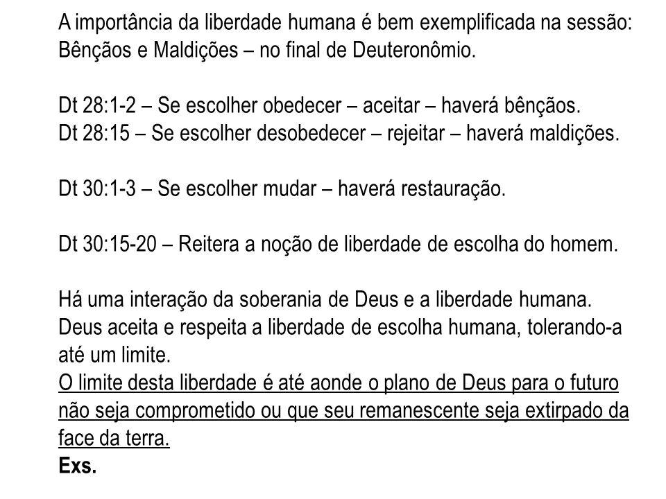 A importância da liberdade humana é bem exemplificada na sessão: