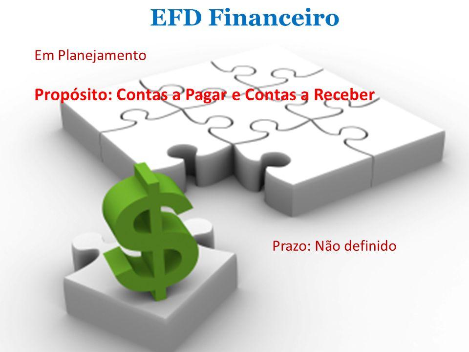 EFD Financeiro Propósito: Contas a Pagar e Contas a Receber