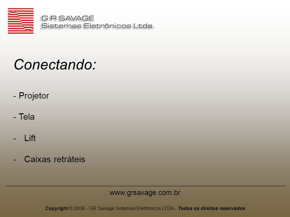 Conectando: Projetor Tela Lift Caixas retráteis www.grsavage.com.br