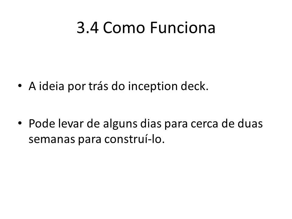 3.4 Como Funciona A ideia por trás do inception deck.